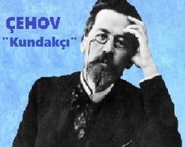 """Anton Çehov'dan Seçme Hikayeler; """"Kundakçı"""""""