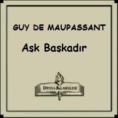 """Guy De Mauppasant Hikayeleri; """"Aşk Başkadır"""""""