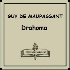 "Guy De Maupassant Hikayelerinden ""Drahoma"""