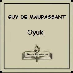 """Guy de Maupassant'tan Seçme Hikayeler """"Oyuk"""""""