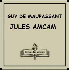 Guy de Maupassant'tan Seçme Hikayeler;JULES AMCAM