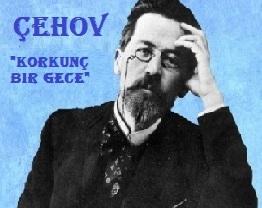 """Anton Çehov Hikayeleri; """"Korkunç Bir Gece"""""""